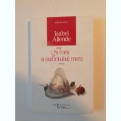 INES A SUFLETULUI MEU de ISABEL ALLENDE , 2009