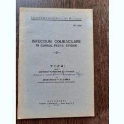 INFECTIUNI COLIBACILARE IN CURSUL FEBREI TIFOIDE - SERBANESCU V. FLOAREA  (TEZA DE DOCTORAT, CU DEDICATIE)