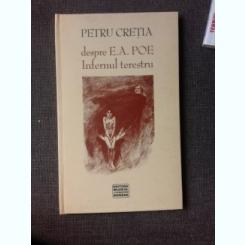 INFERNUL TERESTRU - PETRU CRETIA DESPRE E.A. POE