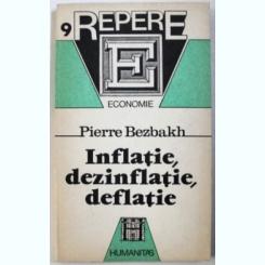 INFLATIE , DEZINFLATIE , DEFLATIE DE PIERRE BEZBAKH , 1992