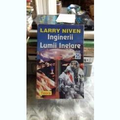 INGINERII LUMII INELARE - LARRY NIVEN