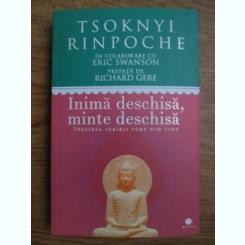 INIMA DESCHISA, MINTE DESCHISA - TSOKNYI RINPOCHE