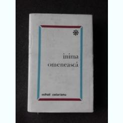 INIMA OMENEASCA - MIHAIL CELARIANU  (CU DEDICATIA AUTORULUI PENTRU POETUL VASILE ZAMFIR)