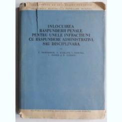 Inlocuirea raspunderii penale pentru unele infractiuni cu raspundere administrativa sau disciplinara - V. Dongoroz