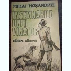 Insemnarile unui vanator - Mihai Mosandrei