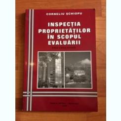 INSPECTIA PROPIETATILOR IN SCOPUL EVALUARII-CORNELIU SCHIOPU