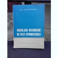 INSTALATII INTERIORARE DE GAZE COMBUSTIBILE - GH. MUNTEANU