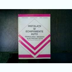 Instalatii si echipamente auto tehnologia meseriei electrician auto Manual pentru scoli profesionale anii I-II - Sterian Samoila