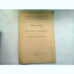 INSTRUCTIUNI SI INDICATOARE PROGRAMATICE PENTRU EXAMENELE DE BACALAUREAT 1930