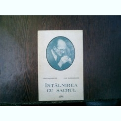 Intalnirea cu sacrul - Cristian Badilita, Paul Barbaneagra