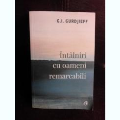 Intalniri cu oameni remarcabili - G.I. Gurdjieff