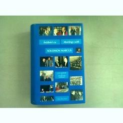 INTALNIRI CU SOLOMON MARCUS/ MEETINGS WITH SOLOMON MARCUS  - LAVINIA SPANDONIE (EDOITIE BILINGAVA)