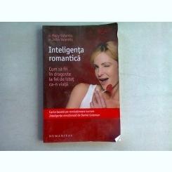 INTELIGENTA ROMANTICA - MARY VALENTIS  (CUM SA FII IN DRAGOSTE LA FEL DE INTELIGENT CA-N VIATA)