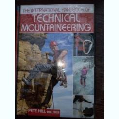 International Handbook of Technical Mountaineering / tehnici montaniarde . carte in lb engleza
