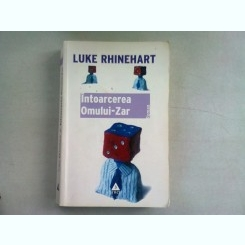 INTOARCEREA OMULUI - ZAR - LUKE RHINEHART
