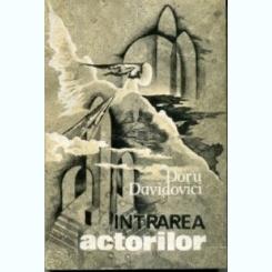 Intrarea actorilor Doru Davidovici