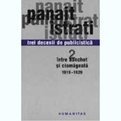 INTRE BANCHET SI CIOMAGEALA DE PANAIT ISTRATI