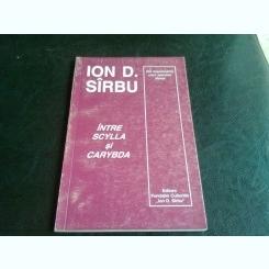INTRE SCYLLA SI CARYBDA - ION D. SIRBU
