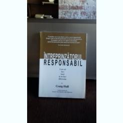 INTREPRINZATORUL RESPONSABIL - CRAIG HALL