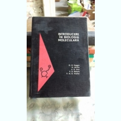 INTRODUCERE IN BIOLOGIA MOLECULARA - G.H. HAGGIS