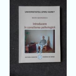 INTRODUCERE IN CONSILIEREA PSIHOLOGICA - MATEI GEORGESCU