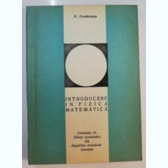 INTRODUCERE IN FIZICA MATEMATICA DE N . TEODORESCU , 1970
