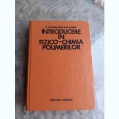 INTRODUCERE IN FIZICO-CHIMIA POLIMERILOR - T. VOLINTIRU