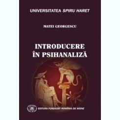 INTRODUCERE IN PSIHANALIZA - MATEI GEORGESCU
