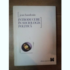 INTRODUCERE IN SOCIOLOGIA POLITICA DE JEAN BAUDOUIN