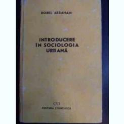 INTRODUCERE IN SOCIOLOGIA URBANA - DOREL ABRAHAM