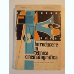 INTRODUCERE IN TEHNICA CINEMATOGRAFICA , MANUAL PENTRU SCOLILE TEHNICE DE POPESCU IULIU , PETCULESCU ALEXANDRU , 1967