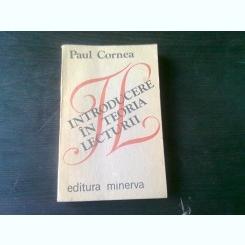 INTRODUCERE IN TEORIA LECTURII - PAUL CORNEA