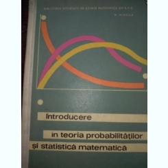 Introducere in teoria probabilitatilor si statistica matematica - N Mihaila