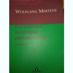 Introducere in terapia psihanalitica. (vol. 1) Wolfgang Mertens