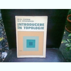 INTRODUCERE IN TOPOLOGIE - W.G. CHINN