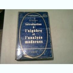 INTRODUCTION A L'ALGEBRE ET L'ANALYSE MODERNES - MARC ZAMANSKY  (EDITIE IN LIMBA FRANCEZA)