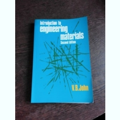 INTRODUCTION TO ENGINEERING MATERIALS - V.B. JOHN  (CARTE IN LIMBA ENGLEZA)