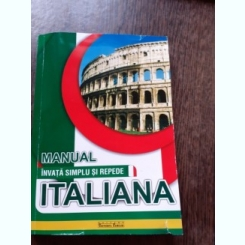 INVATA SIMPLU SI REPEDE ITALIANA, MANUAL+ GHID DE CONVERSATIE SI CUVINTE UZUALE