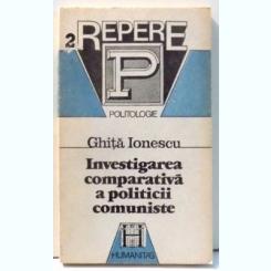 INVESTIGAREA COMPARATIVA A POLITICII COMUNISTE DE GHITA IONESCU