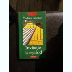 INVITATIE LA ESAFOD,VLADIMIR NABOKOV