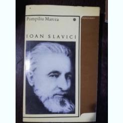 IOAN SLAVICI - POMPILIU MIRCEA