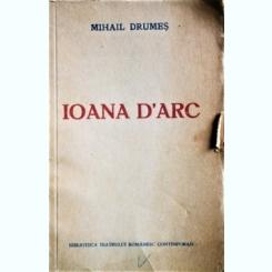 IOANA D ARC, MIHAIL DRUMES