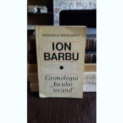 ION BARBU COSMOLOGIA JOCULUI SECUND - BASARAB NICOLESCU