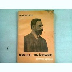 ION I.C. BRATIANU - IOAN SCURTU