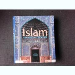 ISLAM, ART AND ARCHITECTURE - MARKUS HATTSTEIN  (ALBUM, TEXT IN LIMBA ENGLEZA)