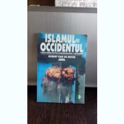 ISLAMUL SI OCCIDENTUL - ROBERT VAN DE WEYER
