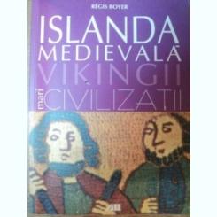 ISLANDA MEDIEVALA . VIKINGII DE REGIS BOYER
