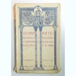Istoria artei medievale si moderne in legatura cu desvoltarea societatii, N. Iorga