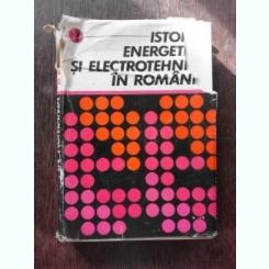 ISTORIA ENERGETICII SI ELECTRIOTEHNICII IN ROMANIA - CONSTANTIN DINCULESCU  VOL.I