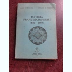 Istoria franc-masoneriei (926-1960) - Radu Comanescu si Emilian M. Dobrescu